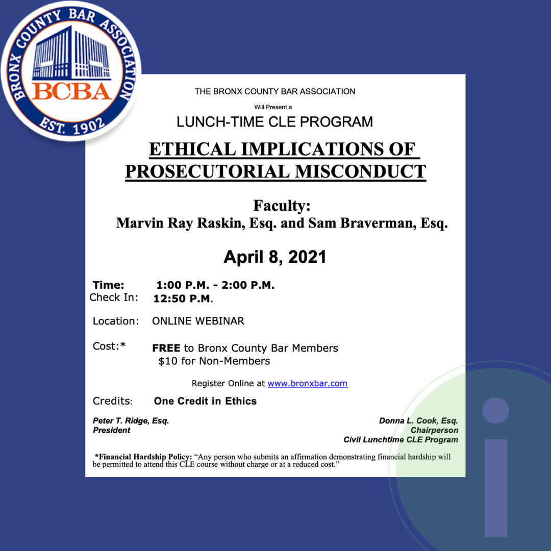 Bronx County Bar Association CLE, Ethical Implications of Prosecutorial Misconduct - 4/8/2021 | 1-2pm | Virtual